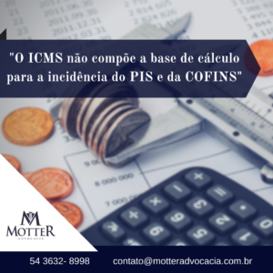 Exclusão do ICMS da base de cálculo do PIS e Cofins